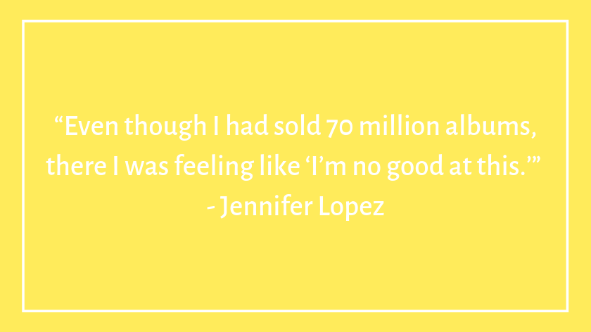 This image has an empty alt attribute; its file name is jennifer-lopez-celebrity-quotes-about-imposter-syndrome.png