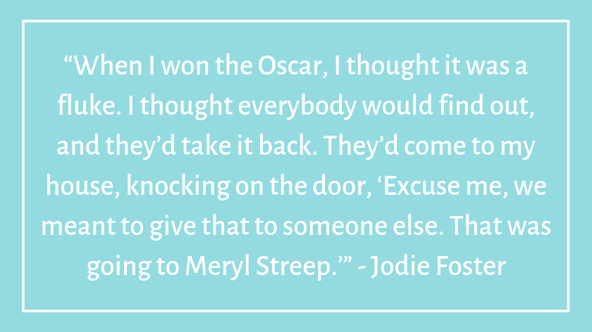 This image has an empty alt attribute; its file name is jodie-foster-celebrity-quotes-about-imposter-syndrome.png