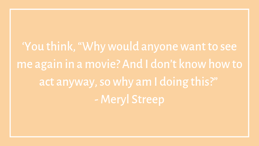 This image has an empty alt attribute; its file name is meryl-streep-celebrity-quotes-about-imposter-syndrome.png