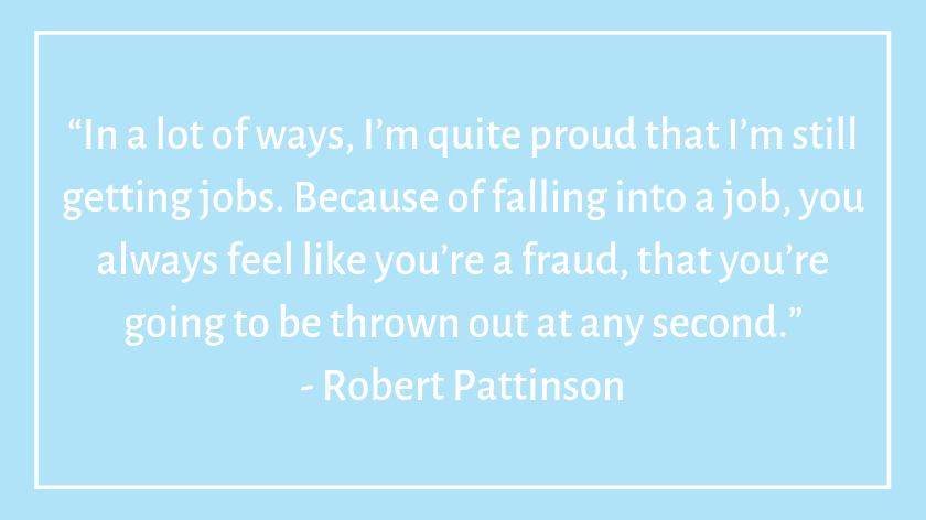 This image has an empty alt attribute; its file name is robert-pattinson-celebrity-quotes-about-imposter-syndrome.png